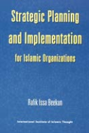 Strategic Planning and Implementation for Islamic Organizaitons